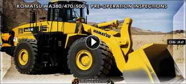 Komatsu WA380, WA470 & WA500 Wheel Loaders - Pre Operation Inspection Video