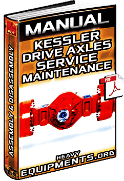 Manual: Kessler Drive Axles - Lubrication, Maintenance, Assembly & Disassembly