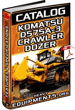 Specalog: Komatsu D575A-3 Crawler Dozer - Features & Specs