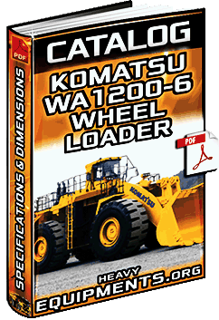 Catalog: Komatsu WA1200-6 Wheel Loader – Overview, Features & Specifications