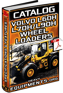 Specalog for Volvo L60H, L70H & L90H Wheel Loaders - Specs & Features