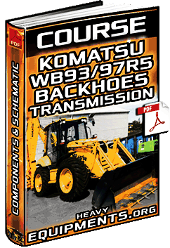 Course: Komatsu WB93/97R-5 Backhoes Transmission – Components & Schematics