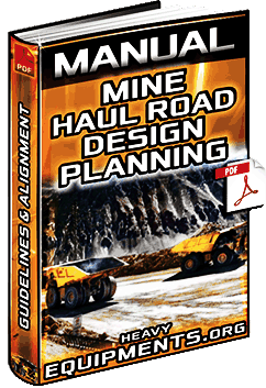Manual: Mine Haul Road Design - Planning, Alignment, Surface & Construction