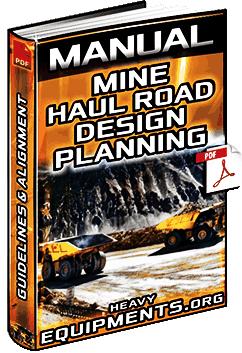 Manual: Mine Haul Road Design – Planning, Alignment, Surface & Construction