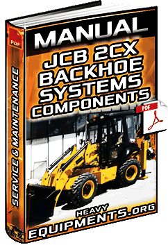 Manual for JCB 2CX Backhoes – Systems, Components, Electrics & Hydraulics