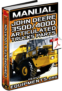 Manual: John Deere 350D/400D Articulated Truck Parts - Components & Location