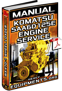 Manual: Komatsu SAA6D125E Engine for WA470-1 Loader – Structure & Disassembly