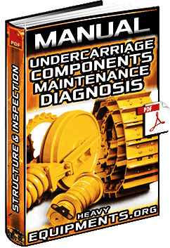 Manual for Undercarriage – Structure, Components, Maintenance & Diagnosis